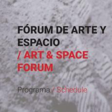 FÓRUM DE ARTE Y ESPACIO / ART & SPACE FORUM